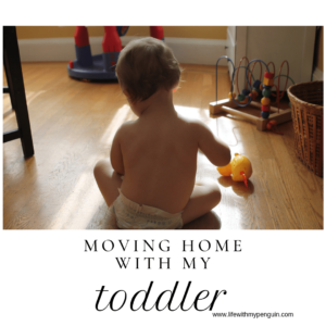 Moving home with my toddler