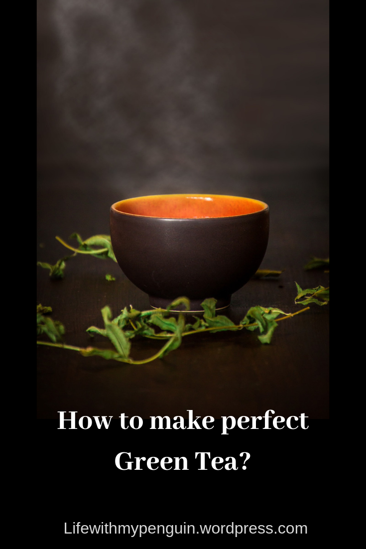 How to make perfect Green Tea? #Instacuppa #SuperBloggerChallenge