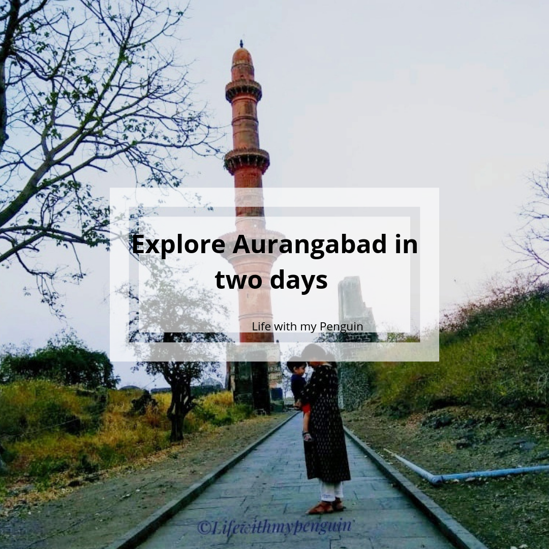 Exploring Aurangabad in two days