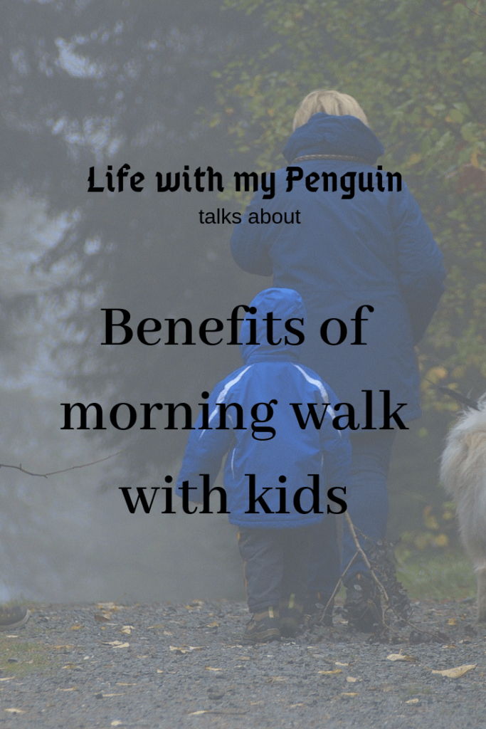 Benefits of morning walk with kids
