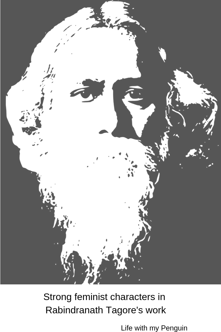 Feminist women in Rabindranath Tagore stories and novel
