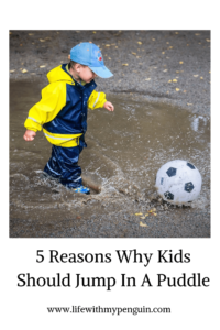 Why kids should play in puddle