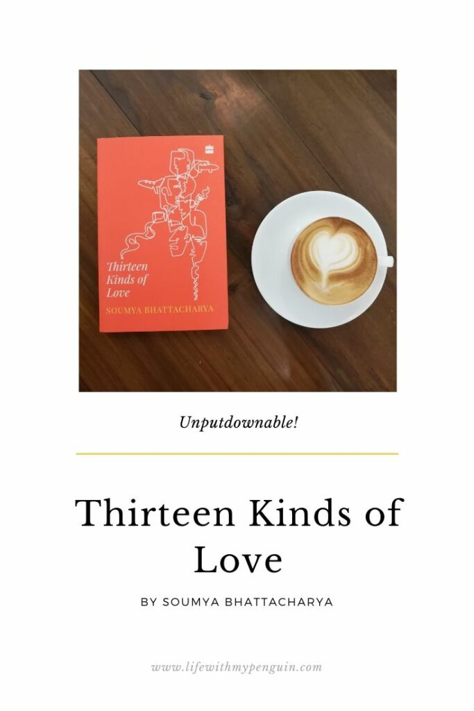 Thirteen Kinds of Love by Soumya Bhattacharya