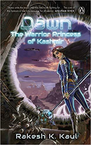 Dawn the warrior princess of Kashmir