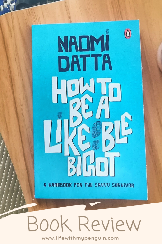 how to be a likeable bigot by naomi datta book review