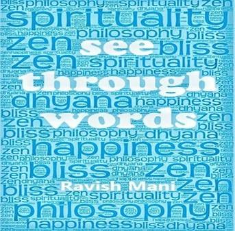 See through the words by Ravish Mani